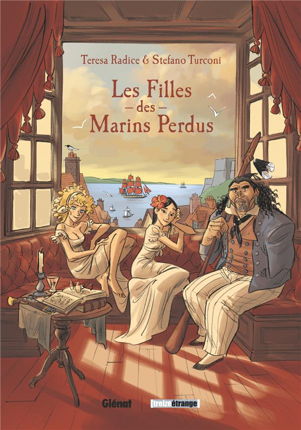 LES FILLES DES MARINS PERDUS RADICE/TURCONI GLENAT