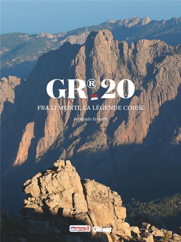 GR20 : FRA LI MONTI, LA LEGENDE CORSE FERREIRA FERNANDO GLENAT