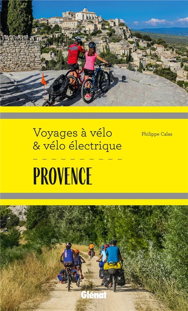 PROVENCE  -  VOYAGES A VELO ET VELO ELECTRIQUE CALAS PHILIPPE GLENAT
