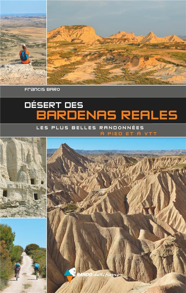 DESERT DES BARDENAS REALES, LES PLUS BELLES RANDONNEES A PIED ET A VTT BARO, FRANCIS GLENAT
