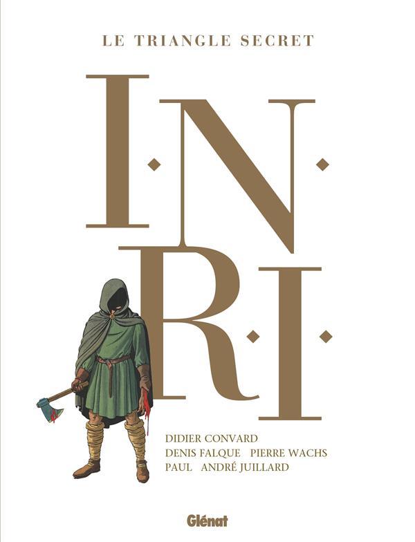 LE TRIANGLE SECRET - I.N.R.I  -  INTEGRALE T.1 A T.4