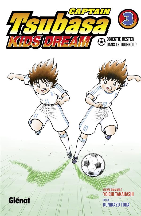 CAPTAIN TSUBASA - KIDS DREAM T.3 TAKAHASHI/TODA GLENAT