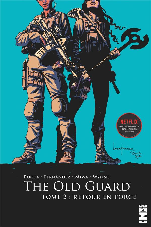 THE OLD GUARD T.2  -  RETOUR EN FORCE RUCKA, GREG  GLENAT