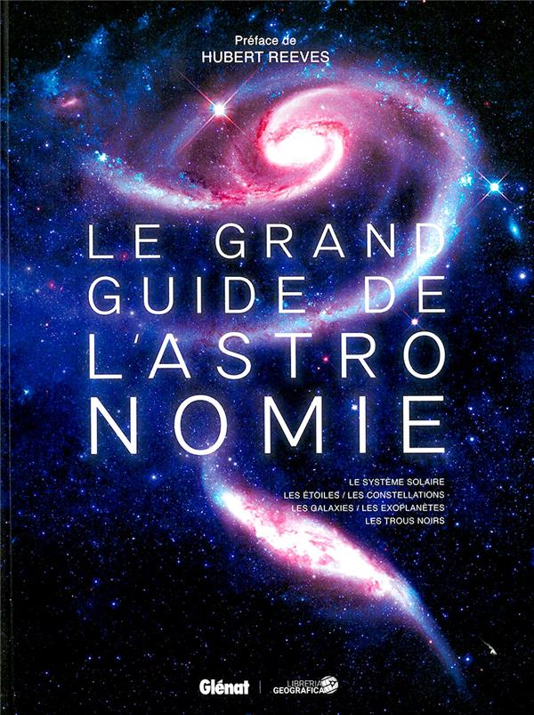LE GRAND GUIDE DE L'ASTRONOMIE (6E EDITION)