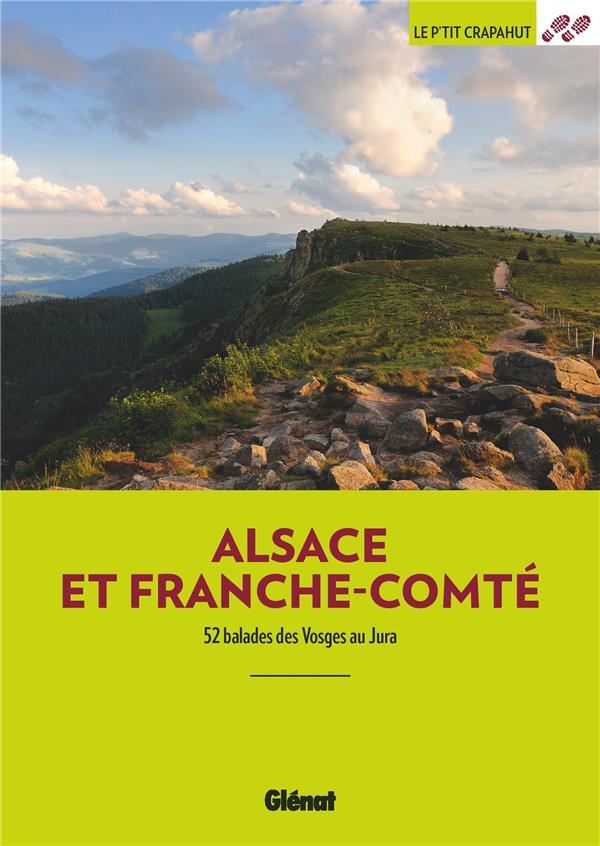 ALSACE ET FRANCHE-COMTE - 52 BALADES DES VOSGES AU JURA