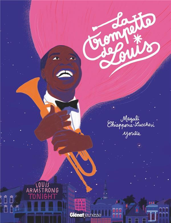 LA TROMPETTE DE LOUIS CHIAPPONE-LUCCHESI GLENAT