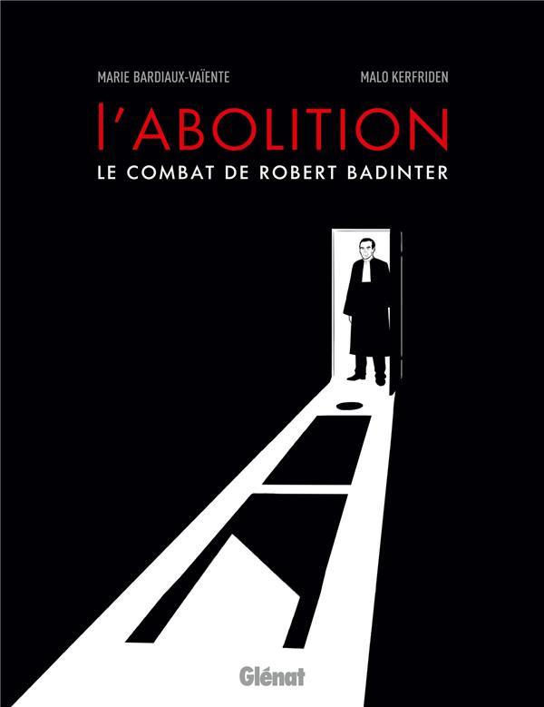 L-ABOLITION, LE COMBAT DE ROBERT BADINTER NE