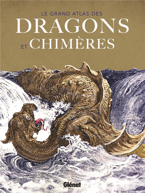 LE GRAND ATLAS DES DRAGONS ET CHIMERES