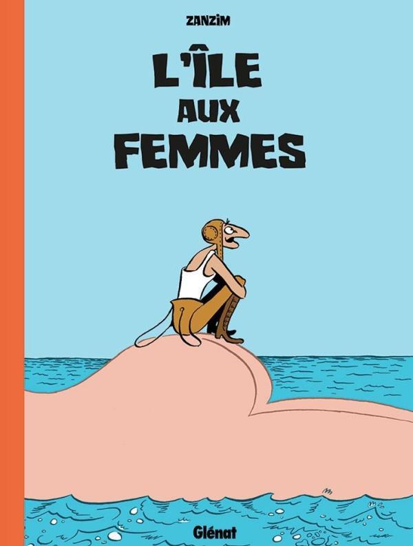 L'ILE AUX FEMMES ZANZIM/HUBERT GLENAT