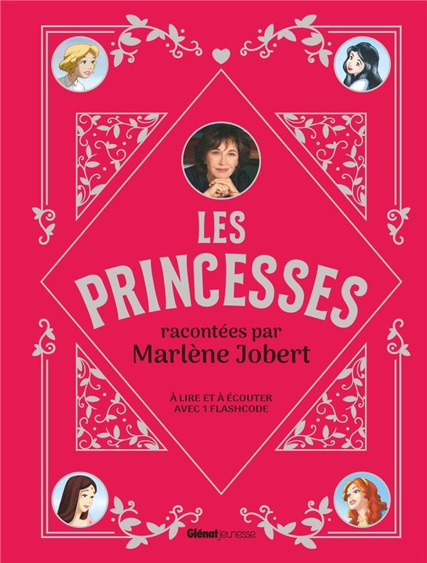 LES PRINCESSES RACONTEES PAR MARLENE JOBERT JOBERT MARLENE GLENAT