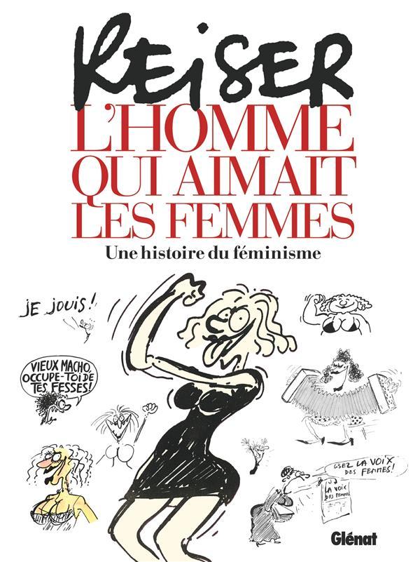 REISER - L'HOMME QUI AIMAIT LES FEMMES REISER GLENAT