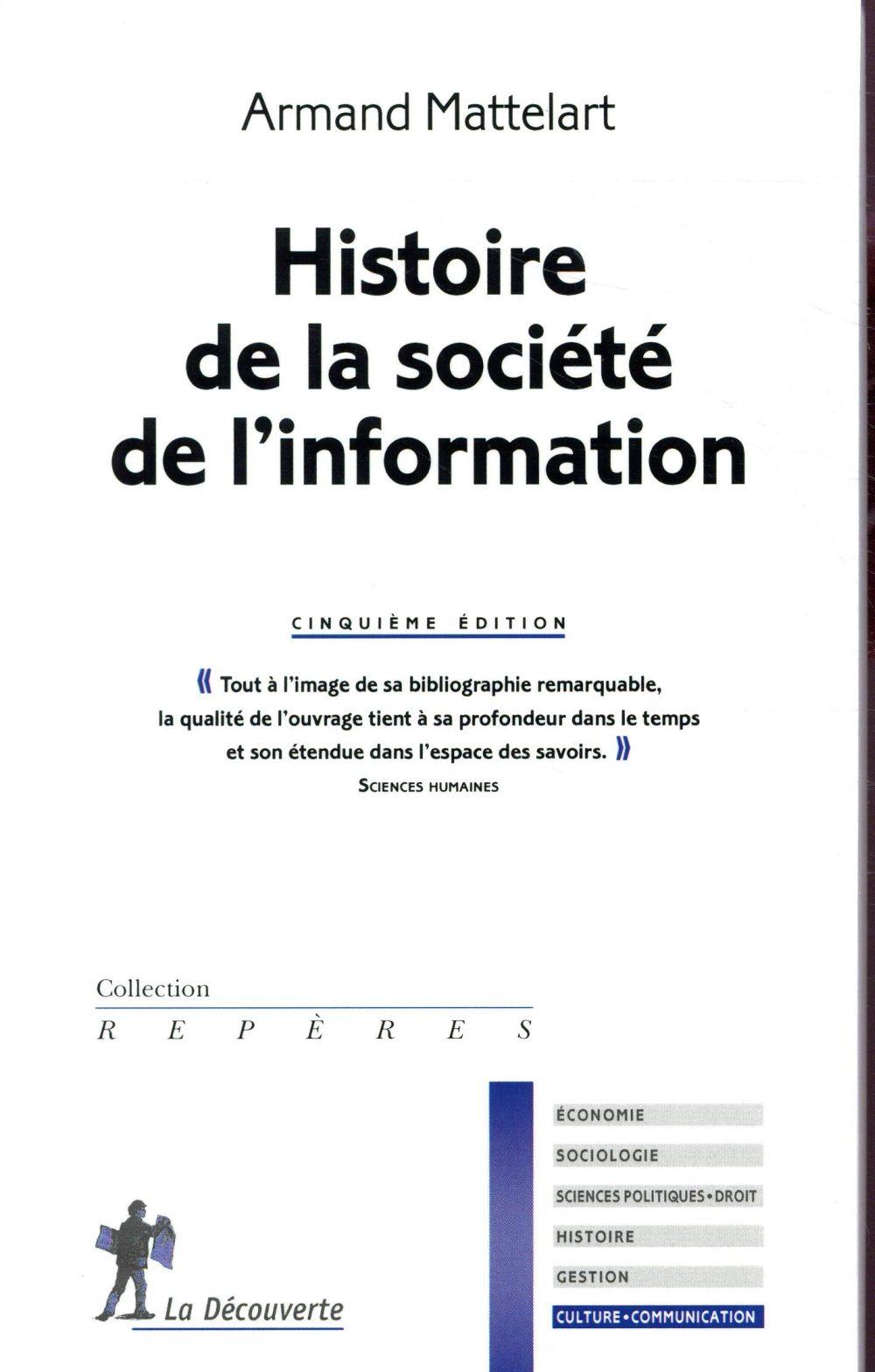 HISTOIRE DE LA SOCIETE DE L'INFORMATION (5E EDITION) MATTELART ARMAND LA DECOUVERTE