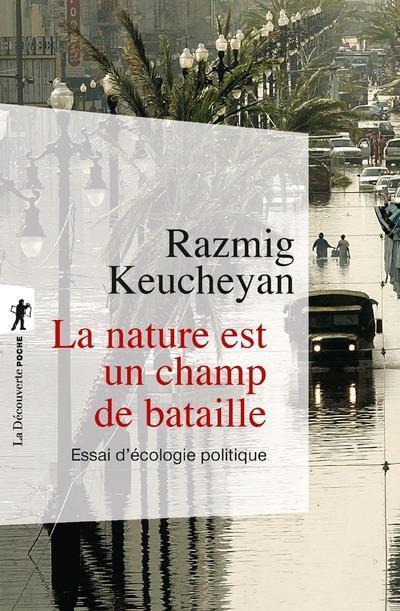 LA NATURE EST UN CHAMP DE BATAILLE  -  ESSAI D'ECOLOGIE POLITIQUE