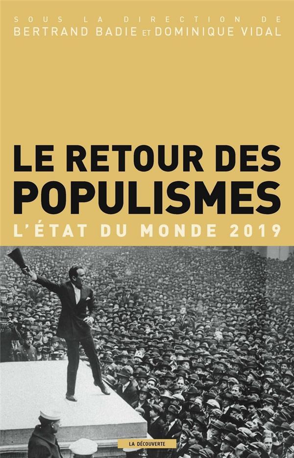 LE RETOUR DES POPULISMES - L'ETAT DU MONDE 2019  LA DECOUVERTE