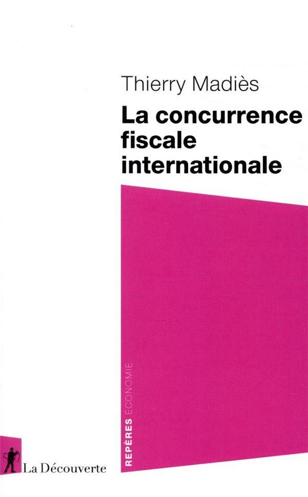 LA CONCURRENCE FISCALE INTERNATIONALE