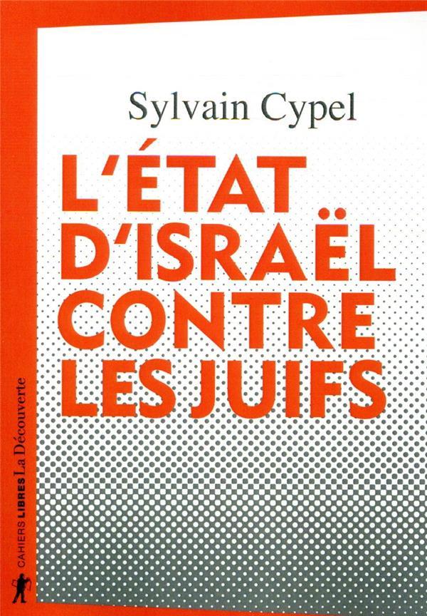 L'ETAT D'ISRAEL CONTRE LES JUIFS CYPEL, SYLVAIN LA DECOUVERTE