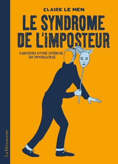 LE SYNDROME DE L-IMPOSTEUR - P LE MEN CLAIRE LA DECOUVERTE