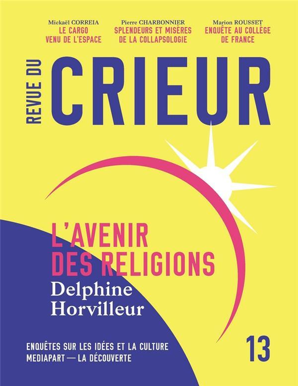 REVUE DU CRIEUR - NUMERO 13 L- LA DECOUVERTE / MEDI LA DECOUVERTE