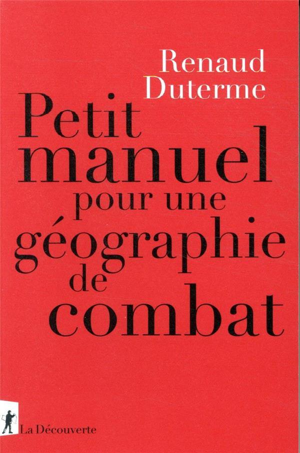 PETIT MANUEL POUR UNE GEOGRAPHIE DE COMBAT