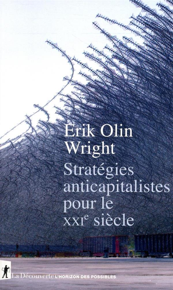 STRATEGIES ANTICAPITALISTES POUR LE XXIE SIECLE WRIGHT ERIK OLIN LA DECOUVERTE