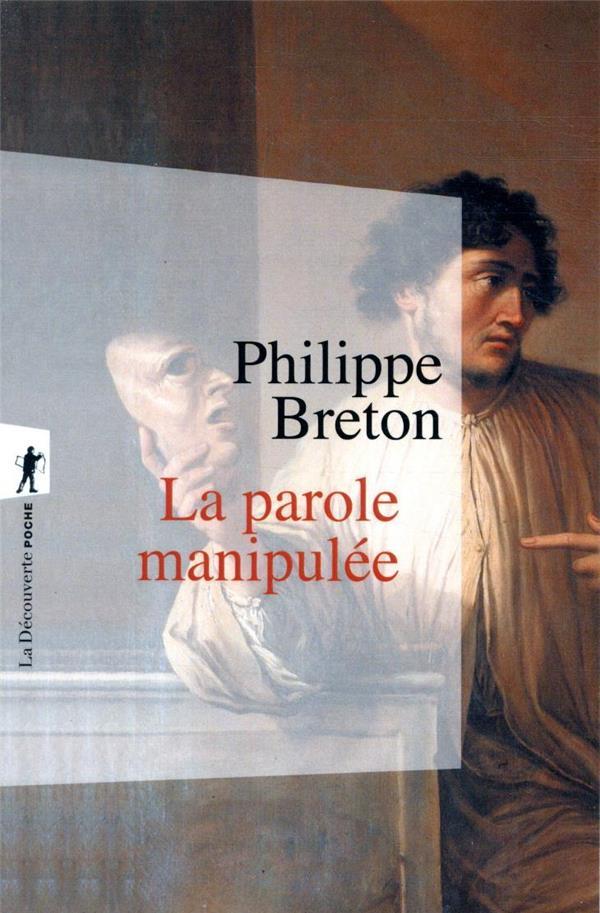 LA PAROLE MANIPULEE BRETON, PHILIPPE LA DECOUVERTE