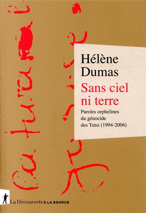 SANS CIEL NI TERRE  -  PAROLES ORPHELINES DU GENOCIDE DES TUTSI (1994-2006)