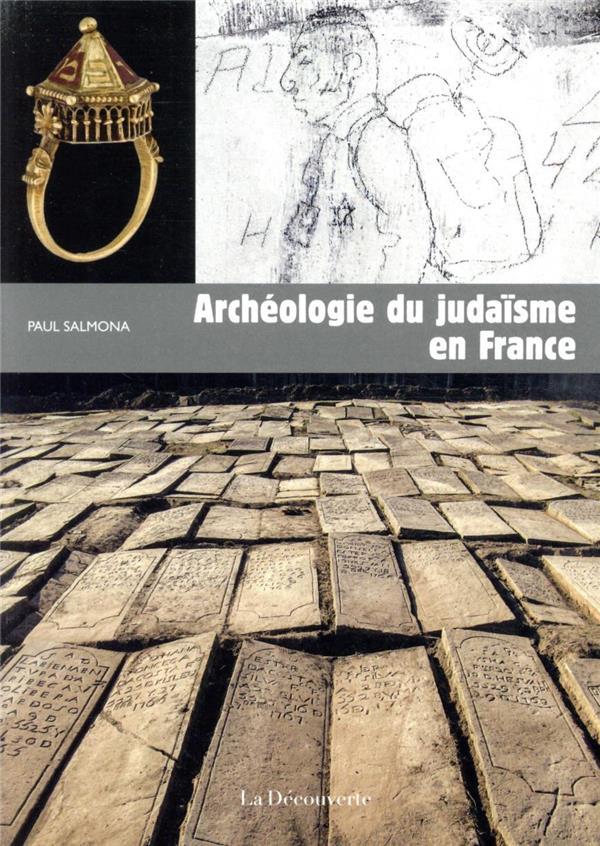 ARCHEOLOGIE DU JUDAISME EN FRANCE SALMONA PAUL LA DECOUVERTE