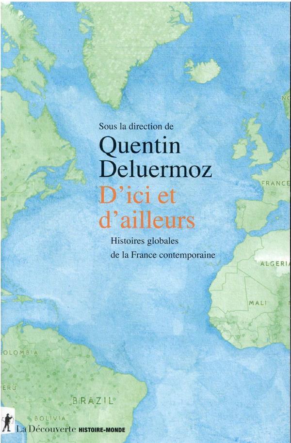 D'ICI ET D'AILLEURS : HISTOIRES GLOBALES DE LA FRANCE CONTEMPORAINE
