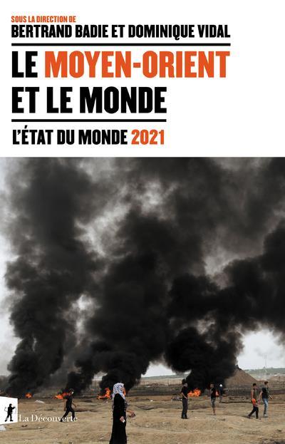 L'ETAT DU MONDE 2021  -  LE MOYEN-ORIENT ET LE MONDE
