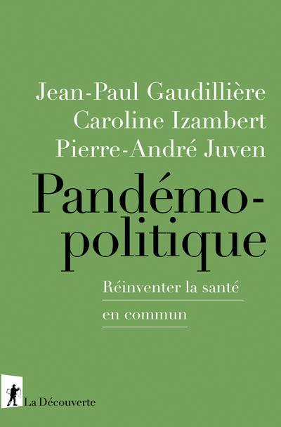 PANDEMOPOLITIQUE  -  REINVENTER LA SANTE EN COMMUN GAUDILLIERE/IZAMBERT LA DECOUVERTE