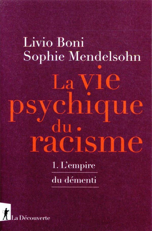 LA VIE PSYCHIQUE DU RACISME T.1  -  L'EMPIRE DU DEMENTI