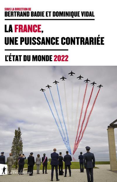 LA FRANCE, UNE PUISSANCE CONTRARIEE (EDITION 2022)