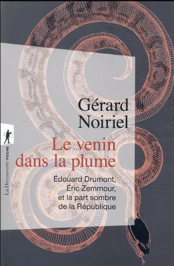 LE VENIN DANS LA PLUME : EDOUARD DRUMONT, ERIC ZEMMOUR, ET LA PART SOMBRE DE LA REPUBLIQUE