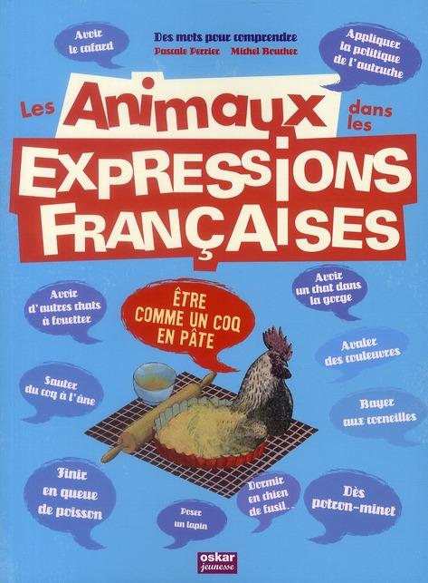 LES ANIMAUX DANS LES EXPRESSIONS FRANCAISES PASCALE PERRIER OSKAR