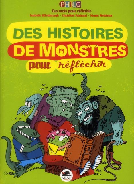 DES HISTOIRES DE MONSTRES - POUR REFLECHIR - LE PERE FOUETTARD, LE MONSTRE DU LOCH NESS, GODZILLA, D  RICHARD, CHRISTINE OSKAR