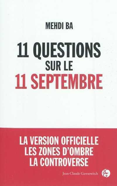 11 QUESTIONS SUR LE 11 SEPTEMBRE BA M JC GAWSEWITCH