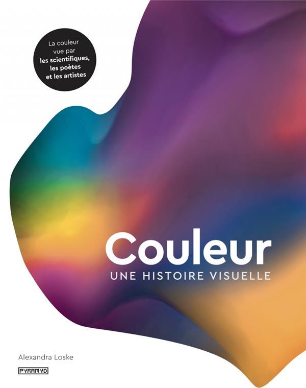 COULEUR : UNE HISTOIRE VISUELLE   LA COULEUR VUE PAR LES SCI