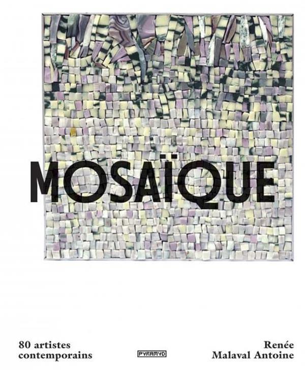 MOSAIQUE : 80 ARTISTES CONTEMPORAINS