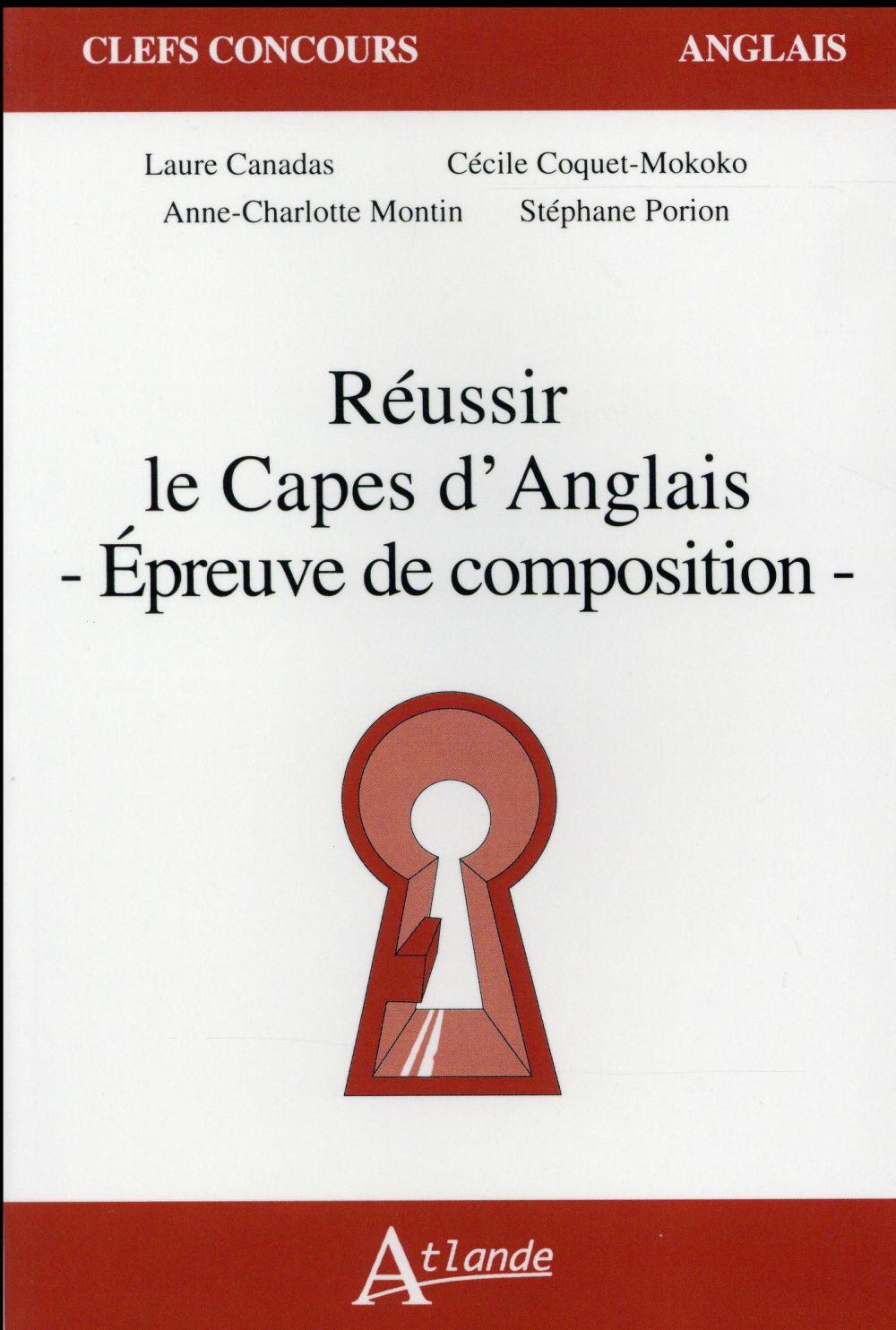 REUSSIR LE CAPES D'ANGLAIS  -  EPREUVE DE COMPOSITION