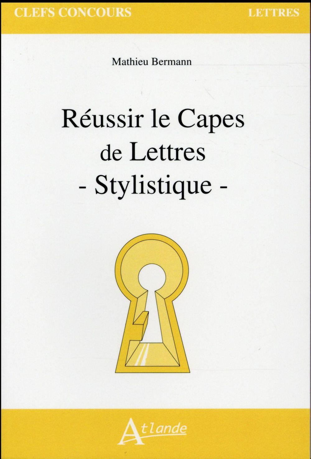 REUSSIR LE CAPES DE LETTRES - STYLISTIQU