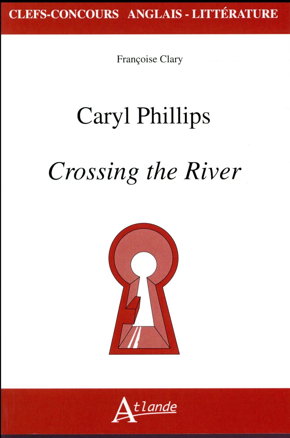 CARYL PHILLIPS, CROSSING THE RIVER