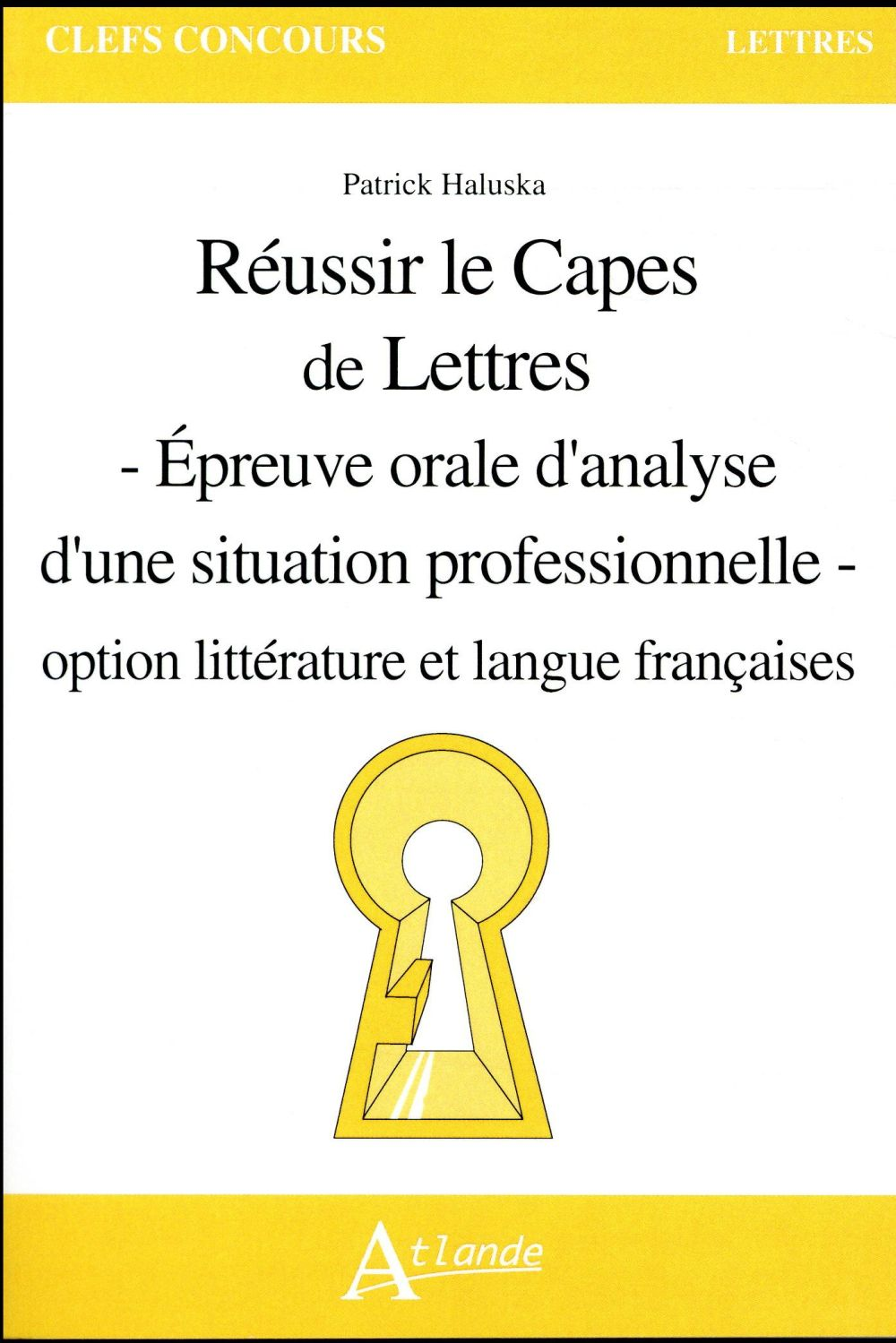 REUSSIR LE CAPES DE LETTRES - EPR. ORAL.ANAL.SIT.PROF. 2017