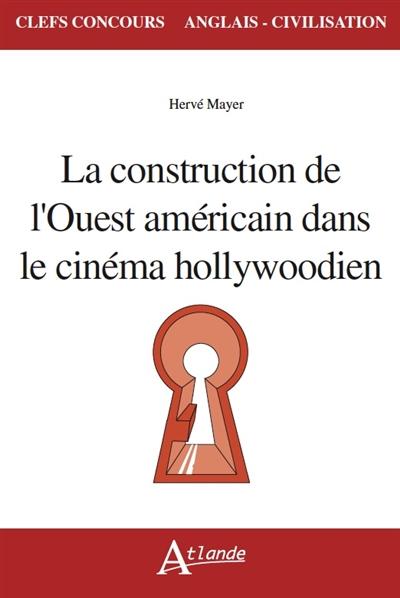 LA CONSTRUCTION DE L'OUEST AMERICAIN DANS LE CINEMA HOLLYWOO  Atlande