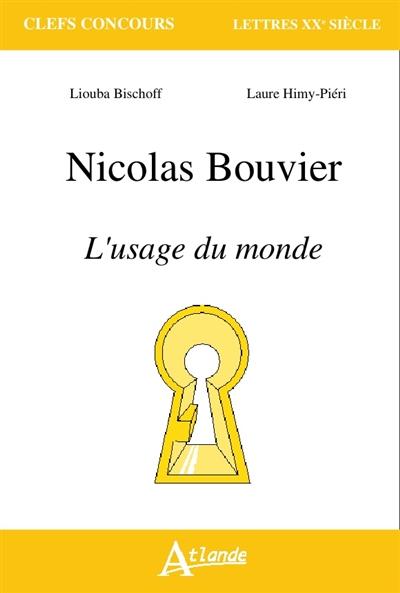 NICOLAS BOUVIER, L'USAGE DU MONDE  Atlande