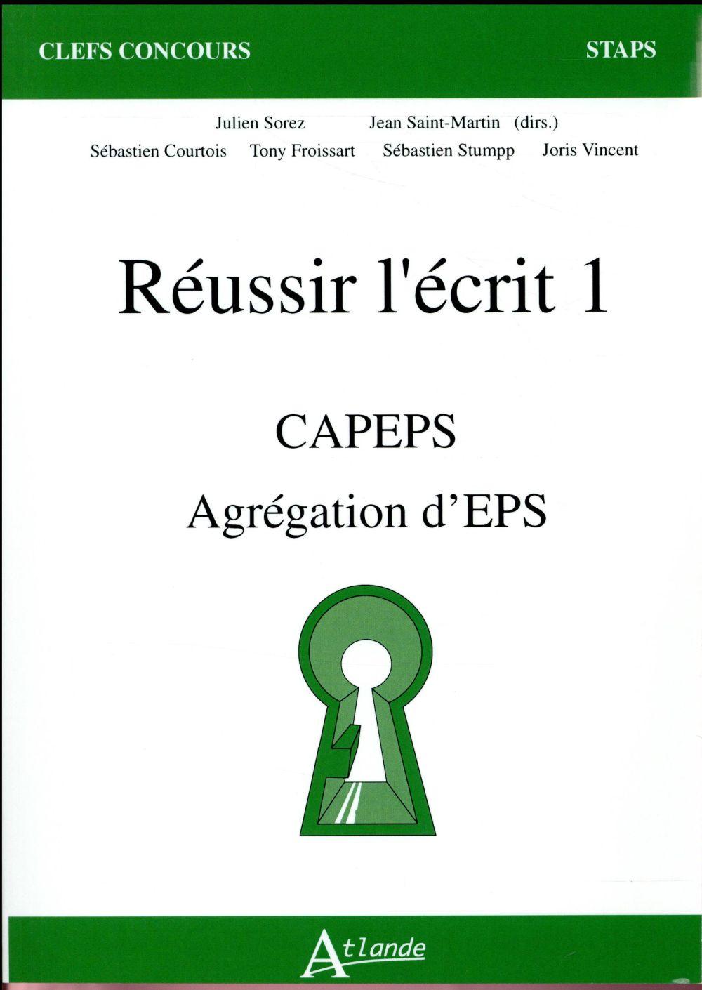 REUSSIR L'ECRIT 1 - CAPES, AGREGATION INTERNE D'EPS