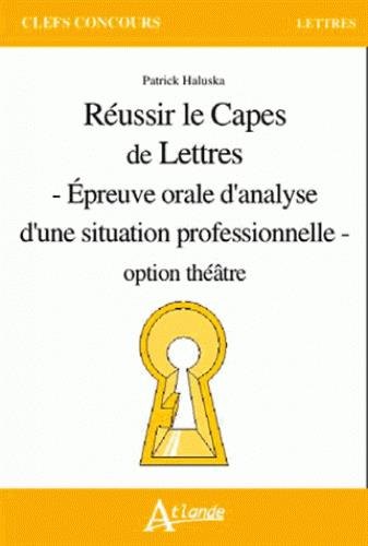 REUSSIR LE CAPES DE LETTRES, OPTION THEATRE