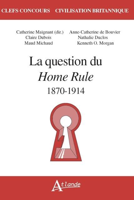 LA QUESTION DU HOME RULE, 1870-1914