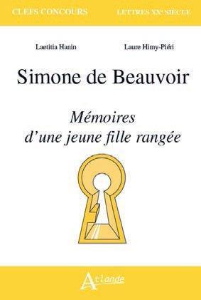 SIMONE DE BEAUVOIR, MEMOIRES D'UNE JEUNE FILLE RANGEE