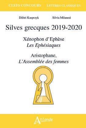 SILVES GRECQUES 2019-2020 - XENOPHON D'EPHESE, LES EPHESIAQUES ; ARISTOPHANE, L'ASSEMBLEE DES FEMMES