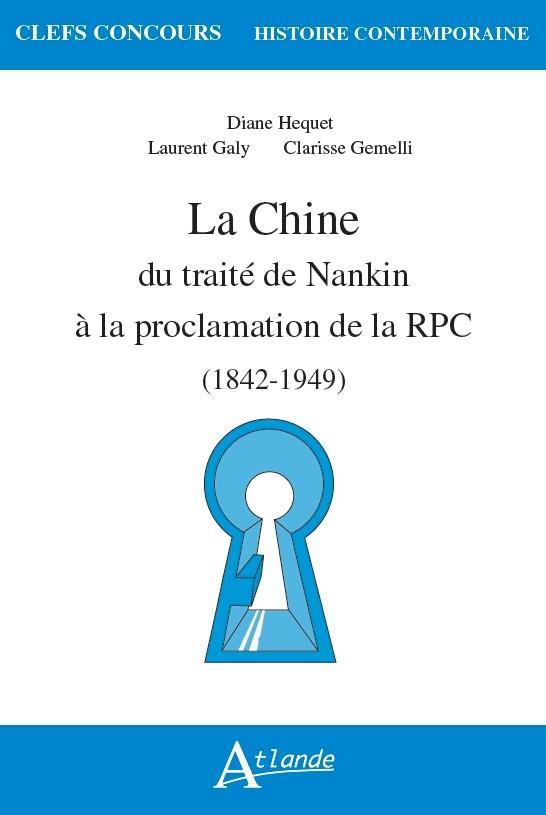 LA CHINE, DU TRAITE DE NANKIN A LA PROCLAMATION DE LA RPC